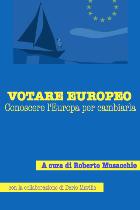 VOTARE EUROPEO: Conoscere l'Europa per cambiarla - di Roberto Musacchio