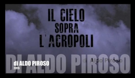 IL CIELO SOPRA L'ACROPOLI: un aggiornamento video di Aldo Piroso, sulla situazione inGrecia