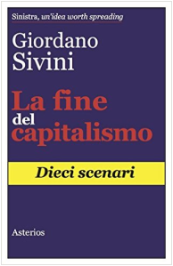La fine del capitalismo: dieci scenari - di Giordano Sivini