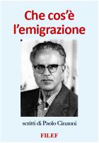 Che cos'è l'Emigrazione - scritti di Paolo Cinanni