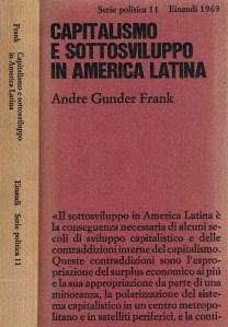 Andrè Gunder Frank Capitalismo E Sottosviluppo In America Latina