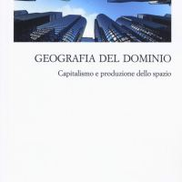 "David Harvey, ""Geografia del dominio"""