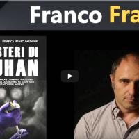 """Franco Fracassi: """"I misteri di Wuhan"""""""